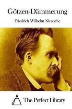 Götzen-Dämmerung by Friedrich Nietzsche (2015, Paperback)