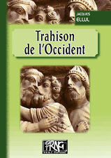 Trahison de l'Occident • Jacques Ellul