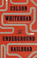 The Underground Railroad by Colson Whitehead Hardcover