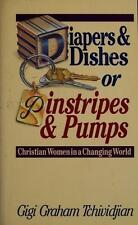 Diapers and Dishes or Pinstripes and Pumps: Christian Women in a Changing World