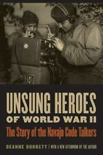 Unsung Heroes of World War II: The Story of the Navajo Code Talkers (Paperback o