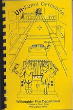 *WILLOUGHBY OH 1989 *FIRE DEPARTMENT SIREN CLUB COOK BOOK *UN-BURNT OFFERINGS