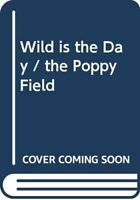 Very Good, Wild Is the Day / The Poppy Field, Christine Marion Fraser, Paperback