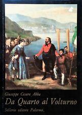 ABBA G. Cesare Da Quarto al Volturno. Noterelle di uno dei Mille. Sellerio 1993
