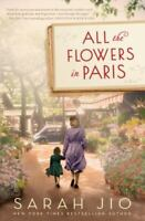 All the Flowers in Paris: A Novel , Hardcover , Jio, Sarah