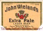 1940s CALIFORNIA San Jose JOHN WIELAND'S EXTRA PALE BEER IRTP 12oz Label