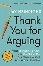 NEW Thank You for Arguing, Third Edition.. fast ship Persuasion Jay Heinrichs