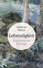 Lebendigkeit | Eine erotische Ökologie | Andreas Weber | Buch | Deutsch | 2014