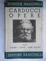 Giambi ed Epodi Rime nuoveCarducci Zanichelli1935letteratura poesia rilegato