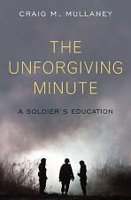 The Unforgiving Minute: A Soldier's Education, Craig M. Mullaney, Good Book