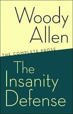 The Insanity Defense : The Complete Prose by Woody Allen (2007, Paperback)