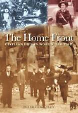 The Home Front: Civilian Life in World War II by Peter G. Cooksley (Paperback, 2