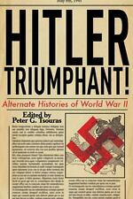 Hitler Triumphant: Alternate Histories of World War II by Roger Moorhouse
