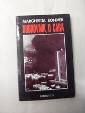 BONIVER - DUBROVNIK, O CARA - ED.SUGARCO - 1992 DEDICA AUTOGRAFATA