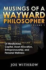 Musings of a Wayward Philosopher: Volume 1: Of Mindfulness, Capital, Asset Alloc