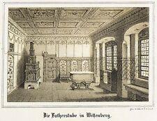 WITTENBERG - LUTHERSTUBE - Ferdinand von Laer - Lithografie um 1840