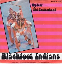 7inch BLACKFOOT INDIANSmy dear old shatterhandHOLAND EX (S2030)