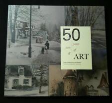 2009 50 ANS D'ART / 50 YEARS OF ART: 50e anniversaire Rosemere, Quebec Artists