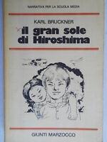 Il gran sole di Hiroshima Bruckner karl giunti marzocco bambini scuola media 71