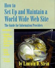 How to Set Up and Maintain a World Wide Web Site: The Guide for Information Prov
