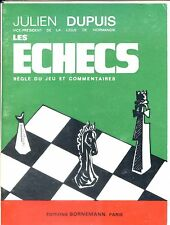 LES ECHECS - Règle du Jeu et Commentaires - Julilen Dupuis 1977