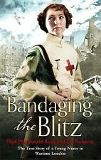 Bandaging the Blitz, I.D. Roberts, Ross, Phyll MacDonald,