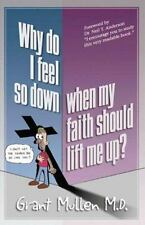 Why Do I Feel So Down, When My Faith Should Lift Me Up?