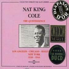 Nat King Cole : The Quintessence: LOS ANGELES-CHICAGO-HOLLYWOOD-NEW YORK;1936 -