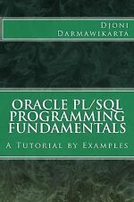 Oracle PL/SQL Programming Fundamentals : A Tutorial by Examples by Djoni...