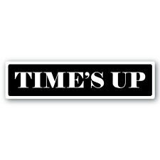 Times Up Sexual Harassment Support Sticker 160mm quality vinyl water/fade proof