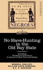 No Slave-Hunting in the Old Bay State : An Appeal to the People and...