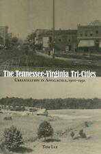 The Tennessee-Virginia Tri-Cities: Urbanization in Appalachia,-ExLibrary