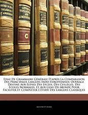 Essai De Grammaire Générale D'après La Comparaison Des Principales Langues Indo-