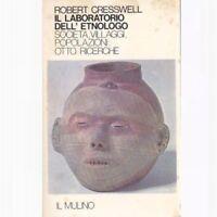 IL LABORATORIO DELL'ETNOLOGO volume I di Robert Cresswell 1981 Il mulino Libro *