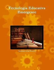 Tecnologia Educativa Emergente by Rivera Cruz and Yasmine Cruz Rivera (2016,...