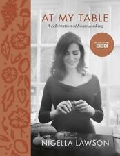 At My Table: A Celebration of Home Cooking,Nigella Lawson
