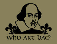 WHO ART DAT shirt New Orleans Saints Who Dat William Shakespeare NOLA football