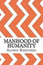 NEW Manhood of Humanity by Alfred Korzybski