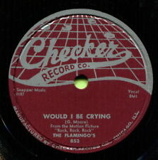 FLAMINGOS (Would I Be Crying / Just For A Kick) R&B/SOUL 78  RPM  RECORD
