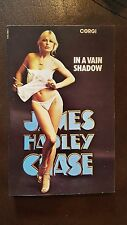 "James Hadley Chase, ""In a Vain Shadow,"" 1978, CORGI 10801 , NF"