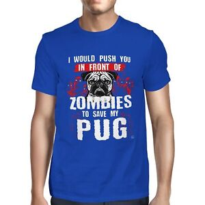 1Tee Mens I Would Push You In Front Of Zombies To Save My Pug T-Shirt