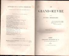 Victor Cherbuliez: Le Grand Oeuvre  (Hachette 3ème édition 1879)