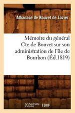 Memoire Du General Cte de Bouvet Sur Son Administration de L'Ile de Bourbon (Ed.