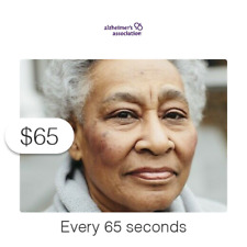 $65 Charitable Donation For: every 65 seconds someone develops Alzheimer's