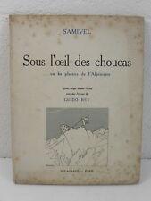 SAMIVEL Sous l' oeil des choucas plaisirs de l' alpinisme 80 dessins E.O 1932