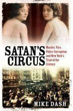 New, Satan's Circus: Murder, Vice, Police Corruption and New York's Trial of the