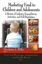 Marketing Food to Children and Adolescents : A Review of Industry Expenditures,