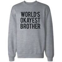 World's Okayest Brother Heather Grey Sweatshirt Cute Gifts Ideas for Brothers
