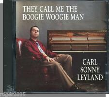 Carl Sonny Leyland- They Call Me The Boogie Woogie Man - New 1996 Piano Jazz CD!