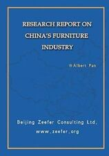 Research Report on China's Furniture Industry by Albert Pan (2008, Paperback)